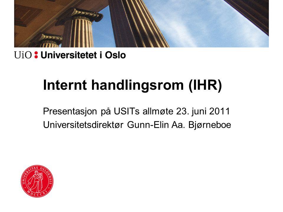 Internt handlingsrom (IHR) Presentasjon på USITs allmøte 23.