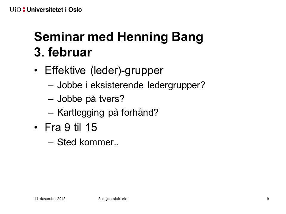 Seminar med Henning Bang 3.februar Effektive (leder)-grupper –Jobbe i eksisterende ledergrupper.