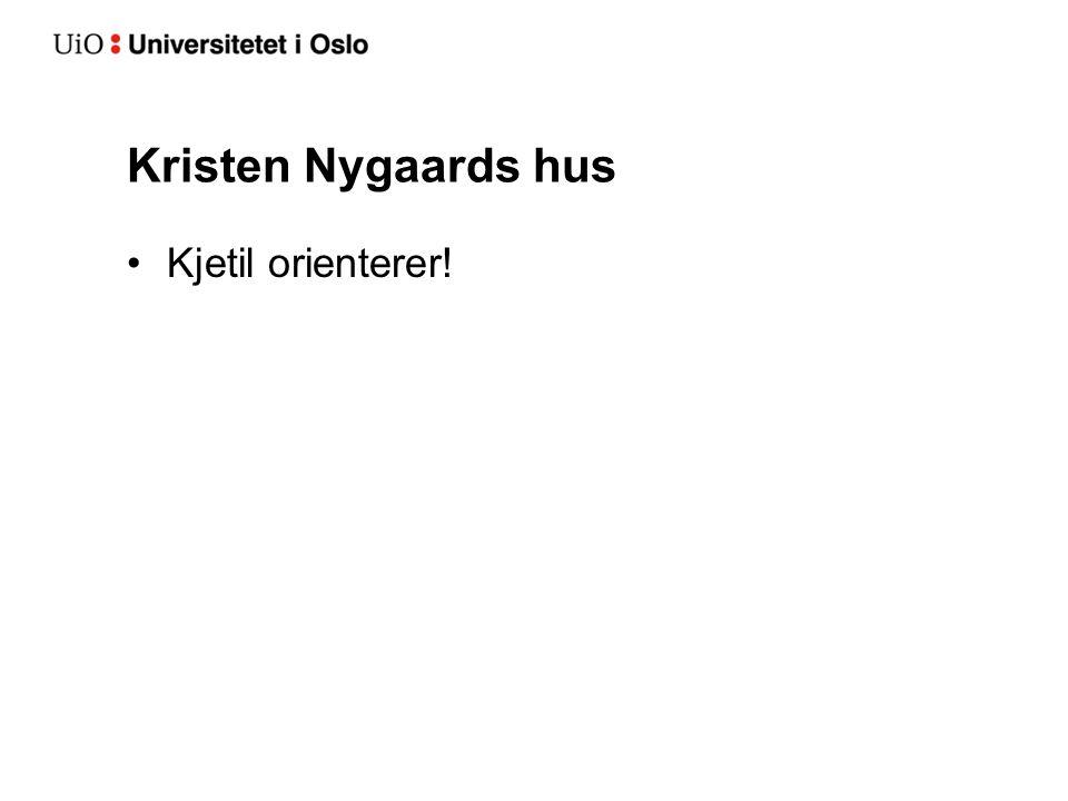 Kristen Nygaards hus Kjetil orienterer!