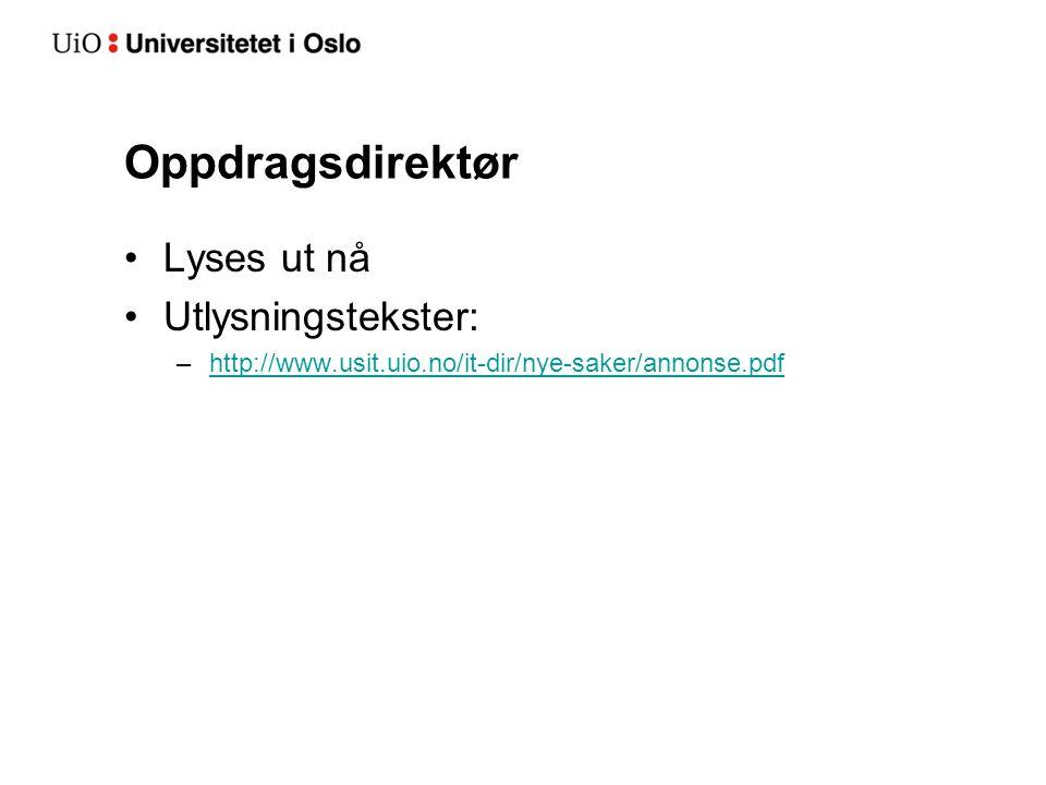 Lyses ut nå Utlysningstekster: –http://www.usit.uio.no/it-dir/nye-saker/annonse.pdfhttp://www.usit.uio.no/it-dir/nye-saker/annonse.pdf