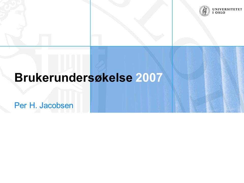 Brukerundersøkelse 2007 Per H. Jacobsen