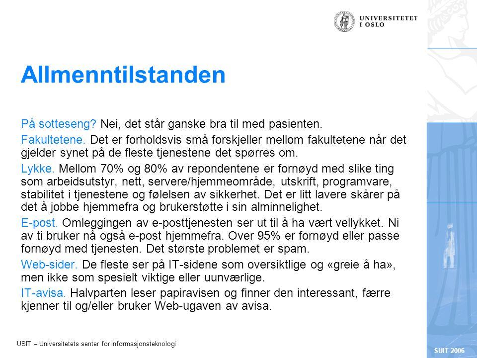 USIT – Universitetets senter for informasjonsteknologi SUIT 2006 Allmenntilstanden På sotteseng.