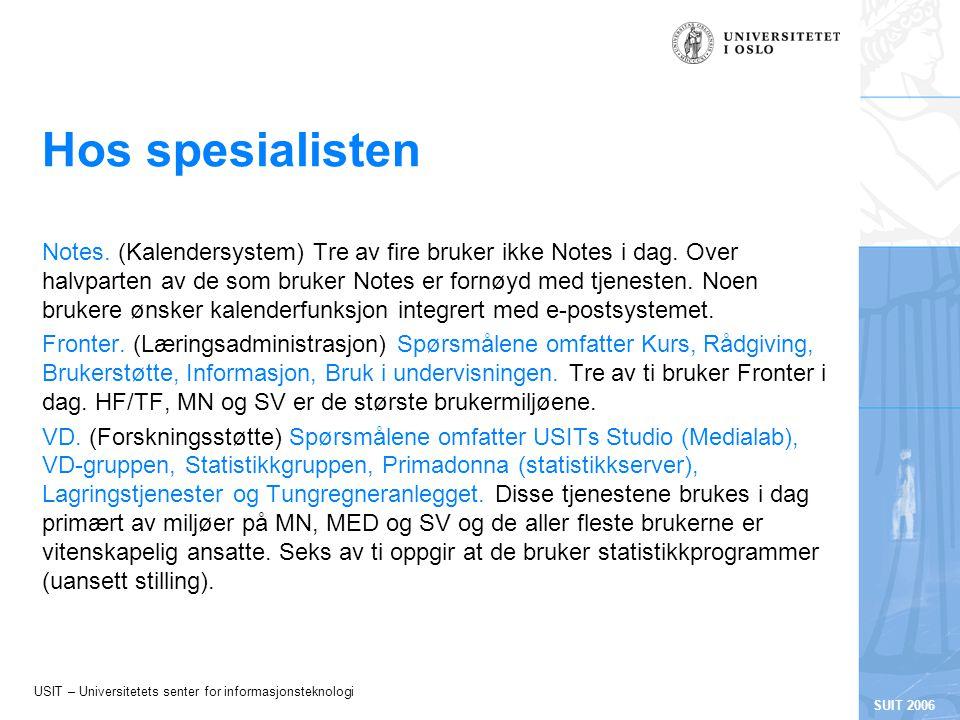 USIT – Universitetets senter for informasjonsteknologi SUIT 2006 Fornøyd med...