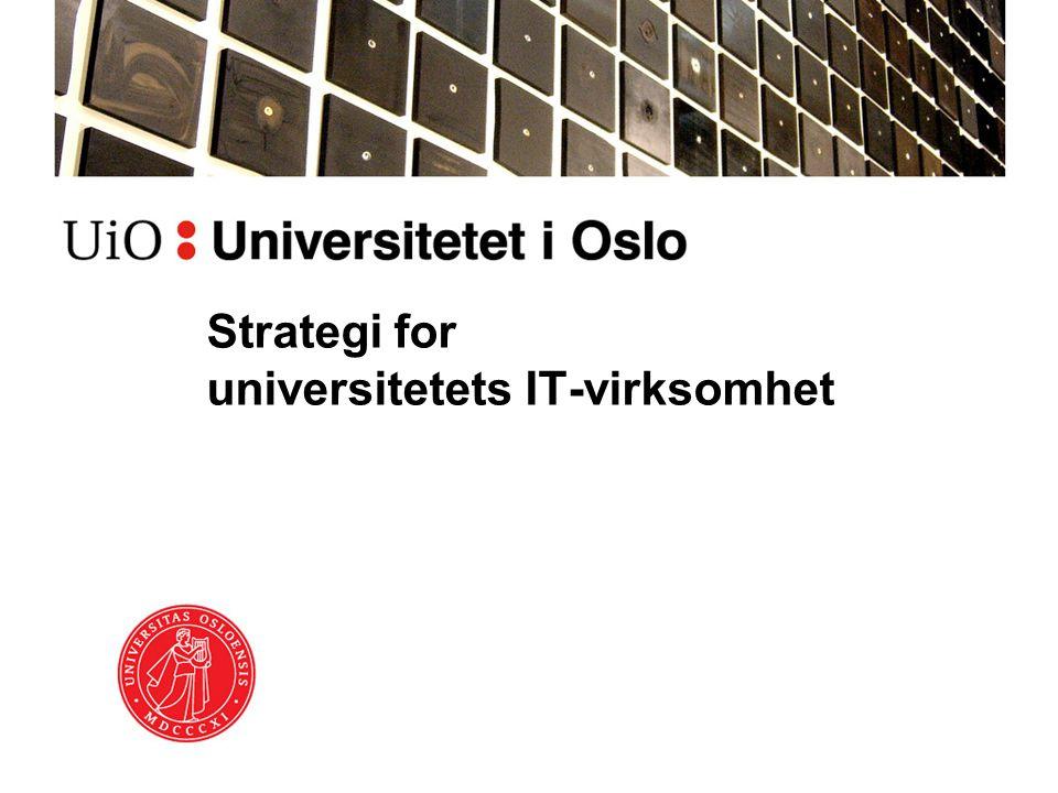Kontekst Strategi 2020 Mer strategisk IT: –U3 – USIT for UiO og UH, Rambøllrapporten –UiO-IT – Strategi, styring, organisering IHR – Internt handlingsrom USIT 2.0, Lokal-sentral-prosjektet –Visjon, mål, strategisk retning –Felles plattform for IT-organisasjonen –https://www.usit.uio.no/it-dir/uio-it/strategi/https://www.usit.uio.no/it-dir/uio-it/strategi/