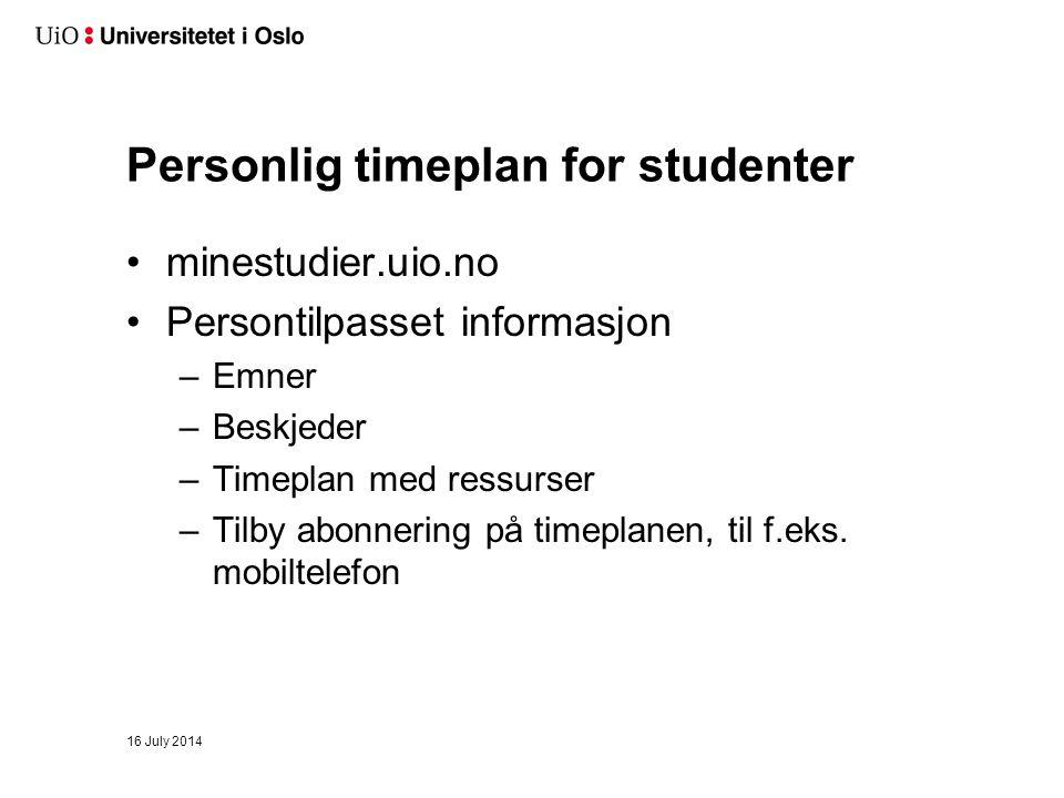 Personlig timeplan for studenter minestudier.uio.no Persontilpasset informasjon –Emner –Beskjeder –Timeplan med ressurser –Tilby abonnering på timeplanen, til f.eks.