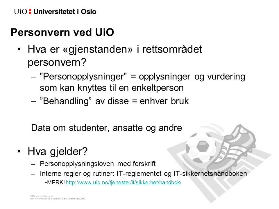 """Personvern ved UiO Hva er «gjenstanden» i rettsområdet personvern? –""""Personopplysninger"""" = opplysninger og vurdering som kan knyttes til en enkeltpers"""