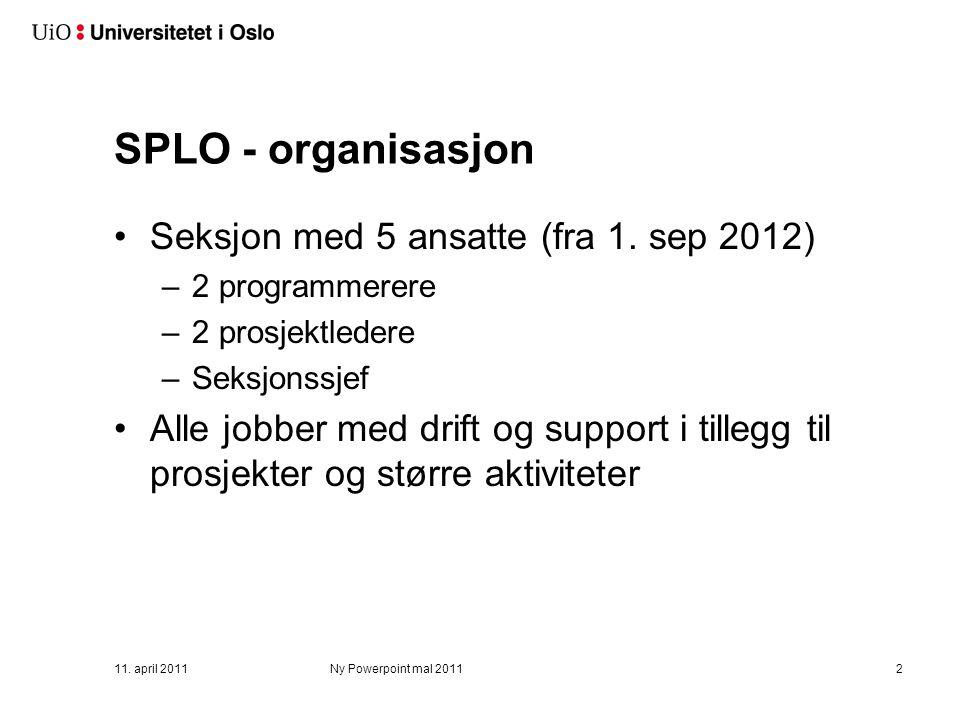 11.april 2011Ny Powerpoint mal 20113 SPLO - tjenester Forvalte og videreutvikle SAPUiO, inkl.