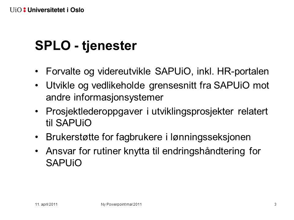 11. april 2011Ny Powerpoint mal 20113 SPLO - tjenester Forvalte og videreutvikle SAPUiO, inkl.