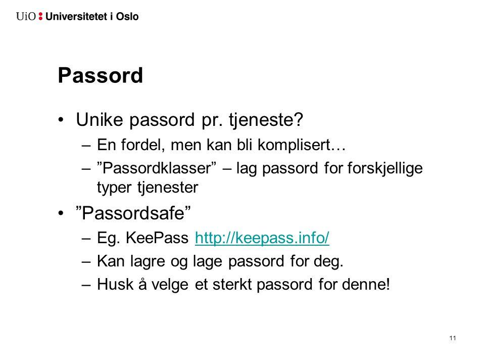 """Passord Unike passord pr. tjeneste? –En fordel, men kan bli komplisert… –""""Passordklasser"""" – lag passord for forskjellige typer tjenester """"Passordsafe"""""""