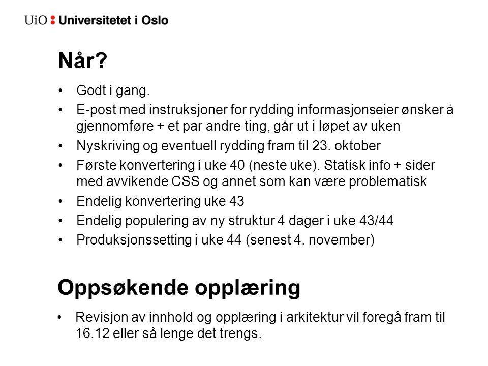 Ny informasjonsarkitektur 1.Tjenester –For UiO –Oppdrag –Nasjonale tjenester FS, Cristin, Cerebrum 3.