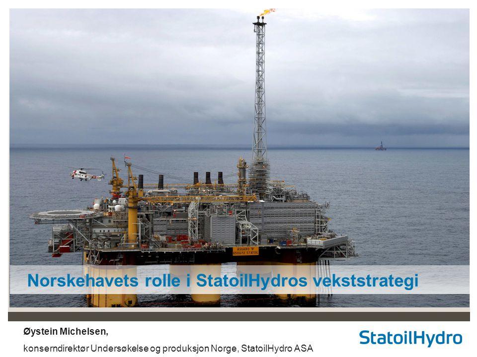 Classification: Internal Status: Draft Øystein Michelsen, konserndirektør Undersøkelse og produksjon Norge, StatoilHydro ASA Norskehavets rolle i Stat