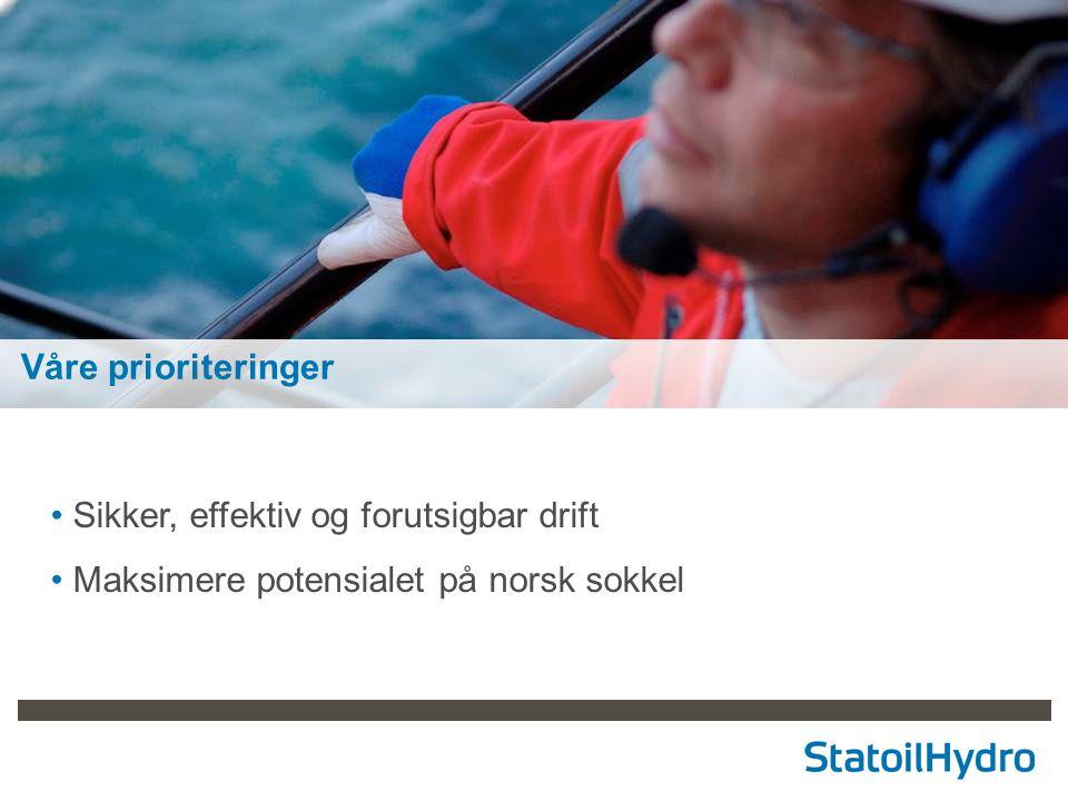 8 Våre prioriteringer Sikker, effektiv og forutsigbar drift Maksimere potensialet på norsk sokkel