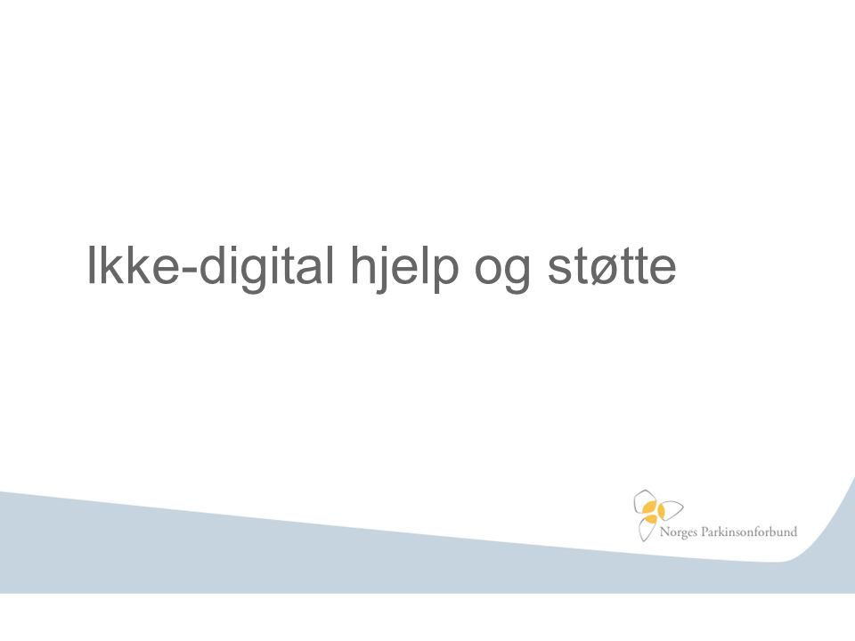 Ikke-digital hjelp og støtte