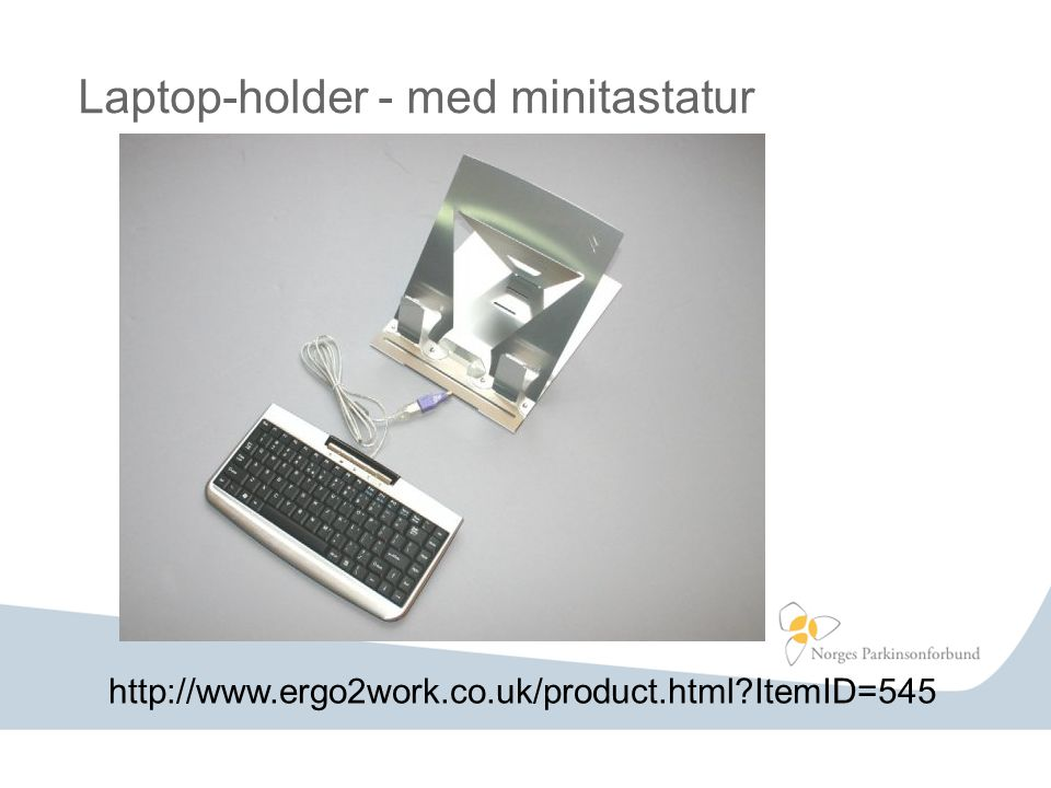 Laptop-holder - med minitastatur http://www.ergo2work.co.uk/product.html?ItemID=545