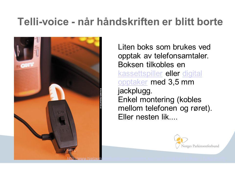 Telli-voice - når håndskriften er blitt borte Liten boks som brukes ved opptak av telefonsamtaler. Boksen tilkobles en kassettspiller eller digital op