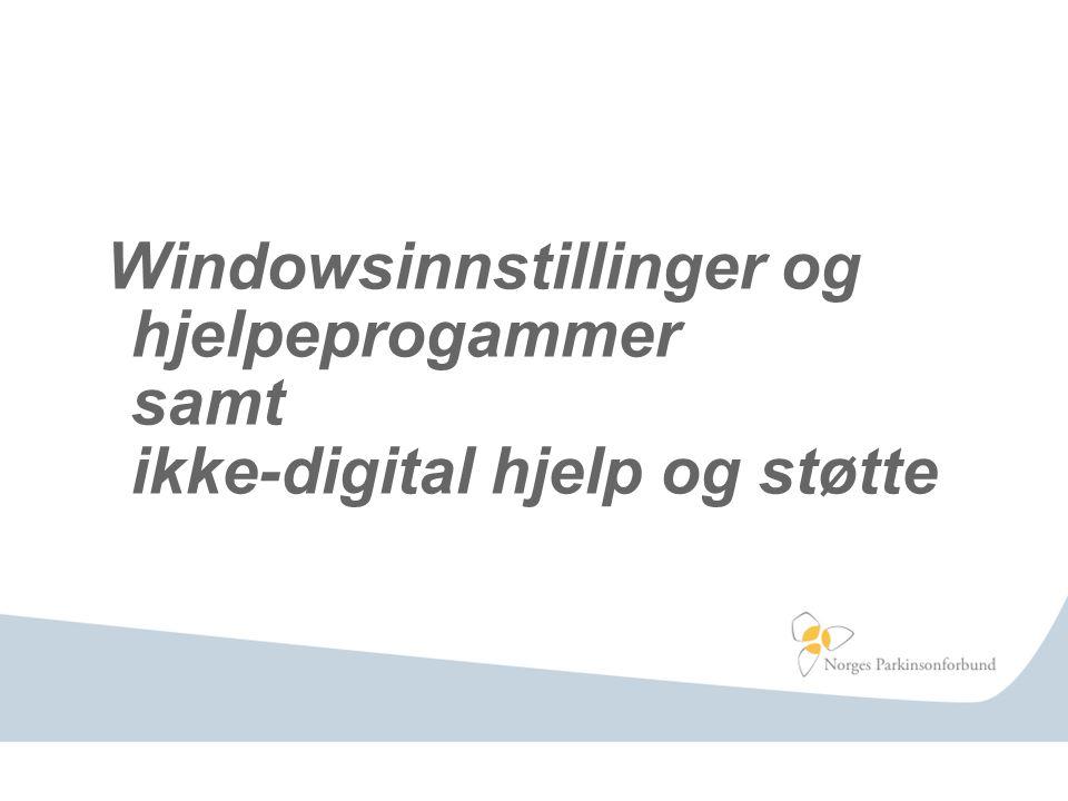 Windowsinnstillinger og hjelpeprogammer samt ikke-digital hjelp og støtte