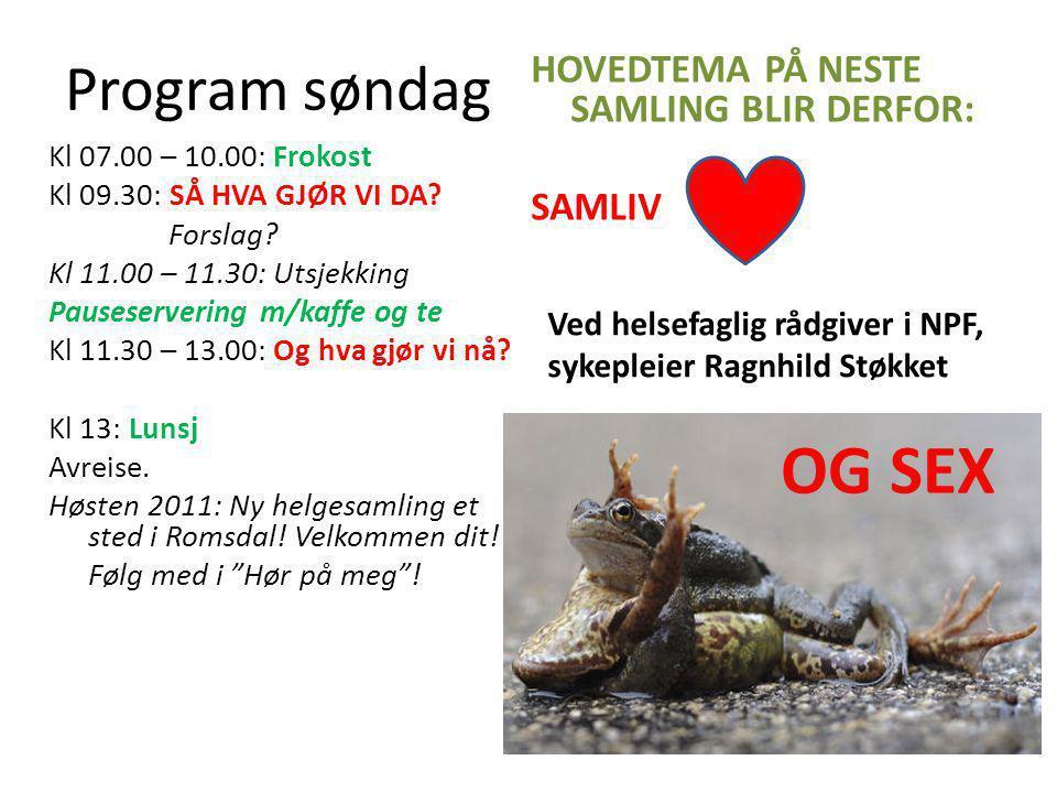 Program søndag Kl 07.00 – 10.00: Frokost Kl 09.30: SÅ HVA GJØR VI DA.
