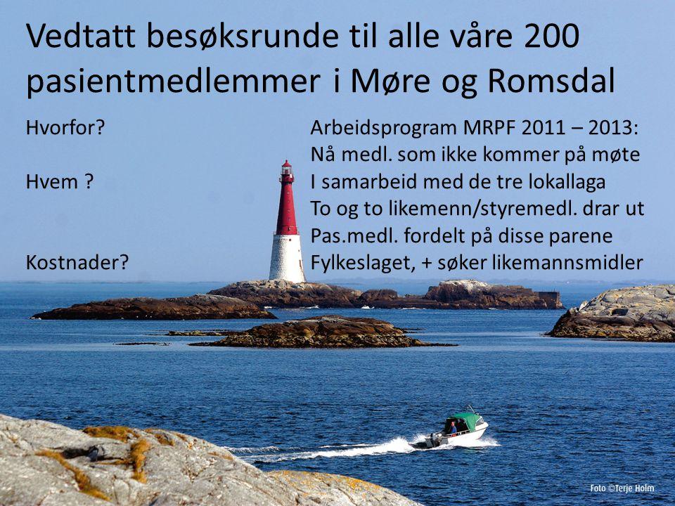Vedtatt besøksrunde til alle våre 200 pasientmedlemmer i Møre og Romsdal Hvorfor.