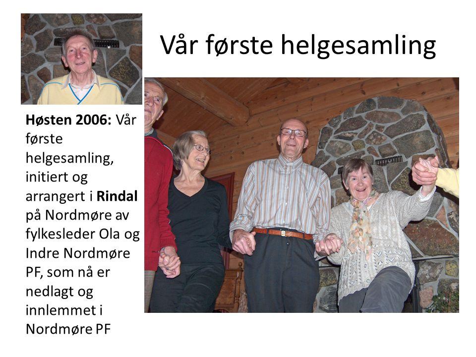 Vår første helgesamling Høsten 2006: Vår første helgesamling, initiert og arrangert i Rindal på Nordmøre av fylkesleder Ola og Indre Nordmøre PF, som nå er nedlagt og innlemmet i Nordmøre PF