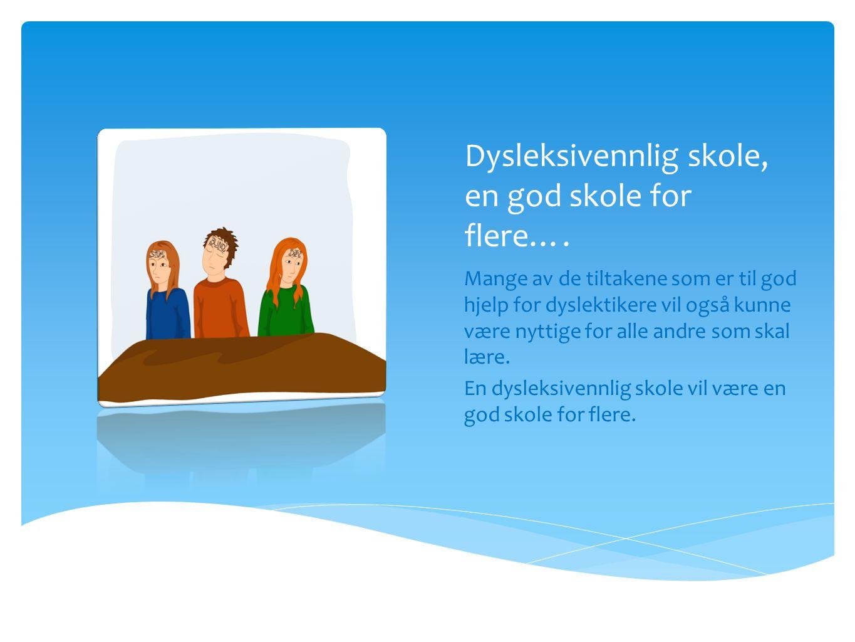 Dysleksivennlig skole, en god skole for flere….