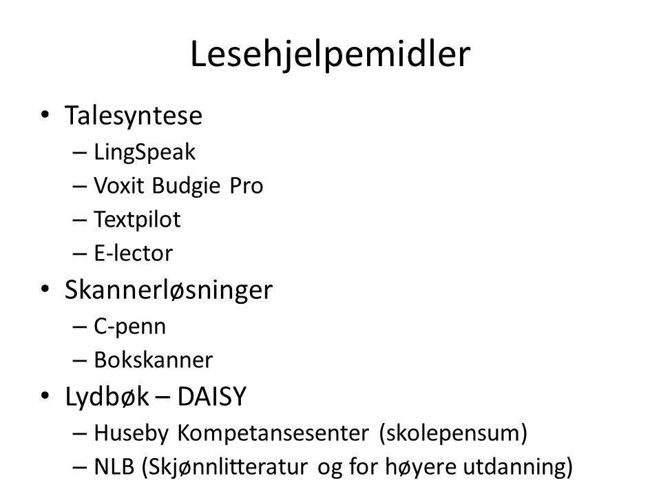 Lesehjelpemidler Talesyntese – LingSpeak – Voxit Budgie Pro – Textpilot – E-lector Skannerløsninger – C-penn – Bokskanner Lydbøk – DAISY – Huseby Komp