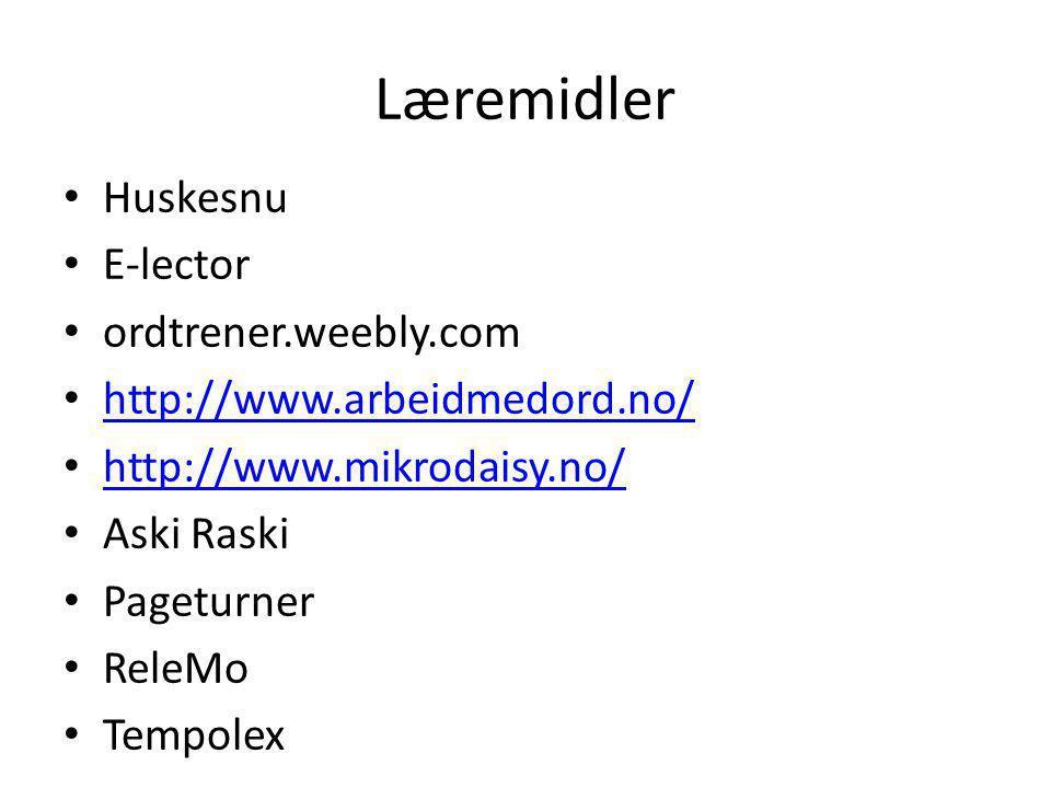 Læremidler Huskesnu E-lector ordtrener.weebly.com http://www.arbeidmedord.no/ http://www.mikrodaisy.no/ Aski Raski Pageturner ReleMo Tempolex