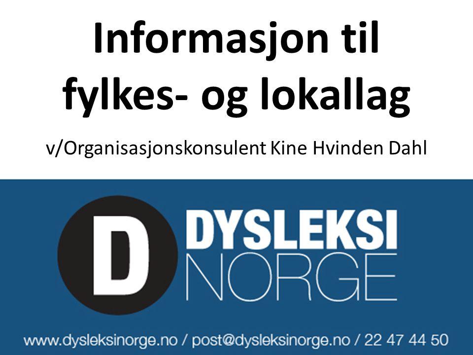 Informasjon til fylkes- og lokallag v/Organisasjonskonsulent Kine Hvinden Dahl