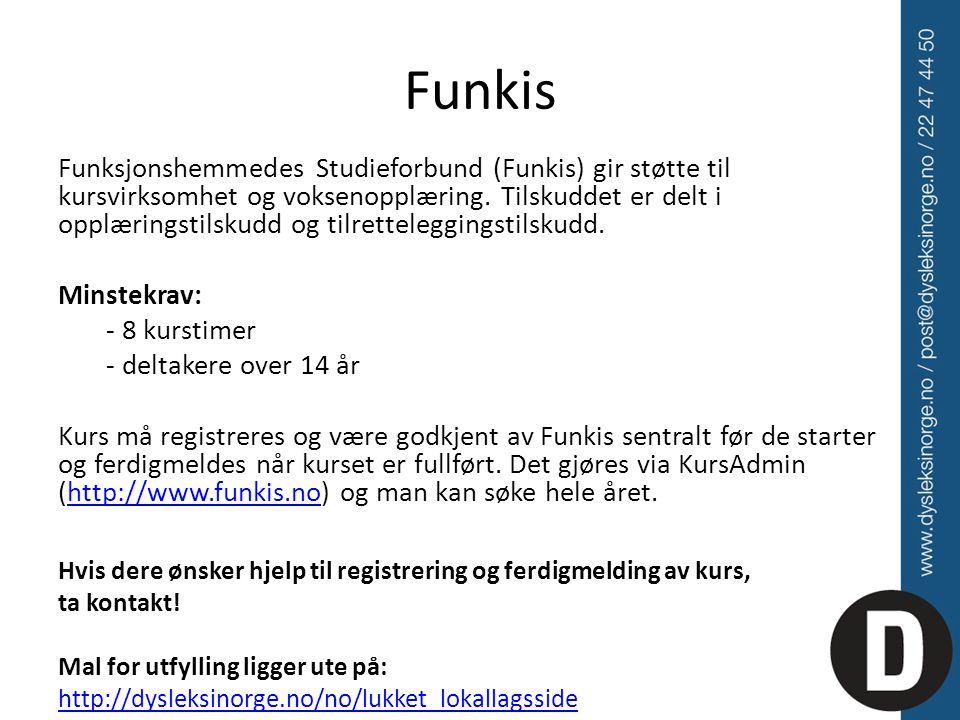 Funkis Funksjonshemmedes Studieforbund (Funkis) gir støtte til kursvirksomhet og voksenopplæring. Tilskuddet er delt i opplæringstilskudd og tilrettel