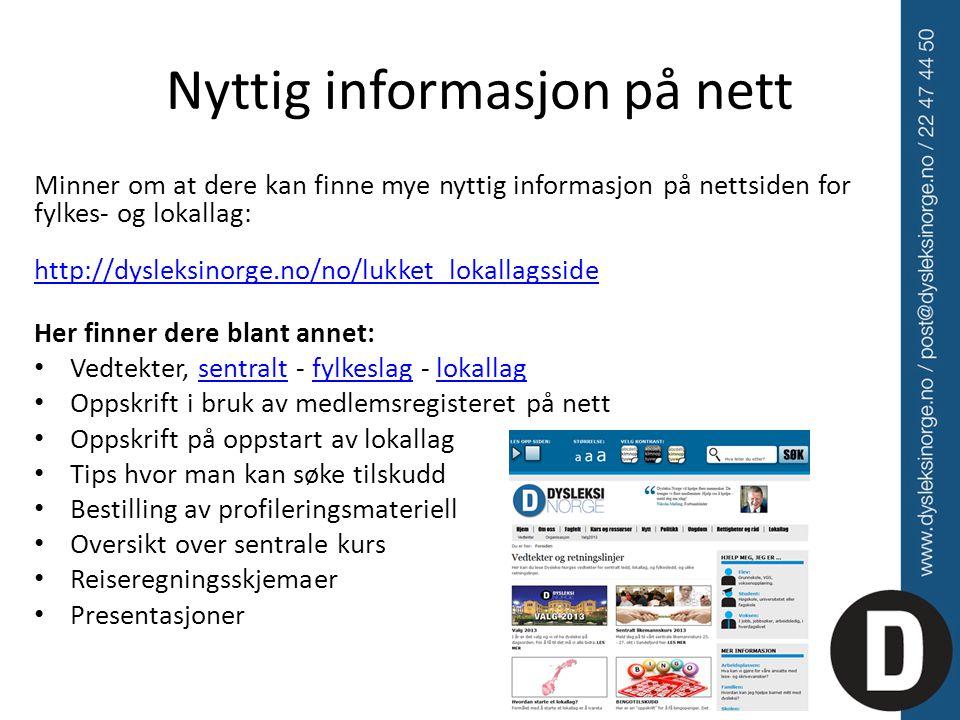 Nyttig informasjon på nett Minner om at dere kan finne mye nyttig informasjon på nettsiden for fylkes- og lokallag: http://dysleksinorge.no/no/lukket_
