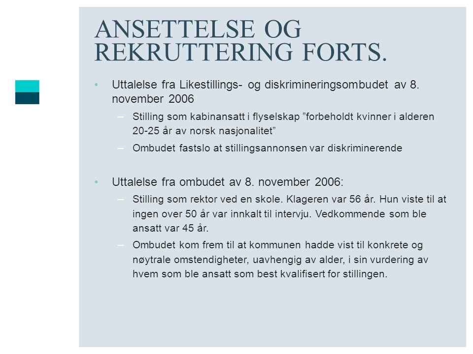 """ANSETTELSE OG REKRUTTERING FORTS. Uttalelse fra Likestillings- og diskrimineringsombudet av 8. november 2006 –Stilling som kabinansatt i flyselskap """"f"""