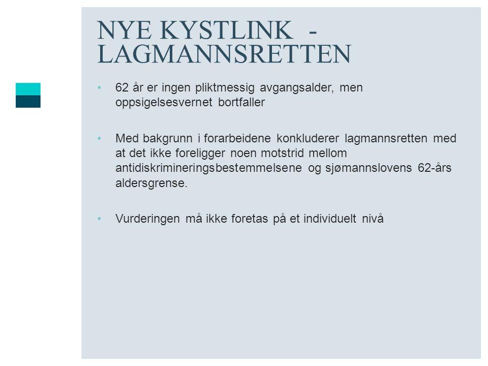 NYE KYSTLINK - LAGMANNSRETTEN 62 år er ingen pliktmessig avgangsalder, men oppsigelsesvernet bortfaller Med bakgrunn i forarbeidene konkluderer lagman