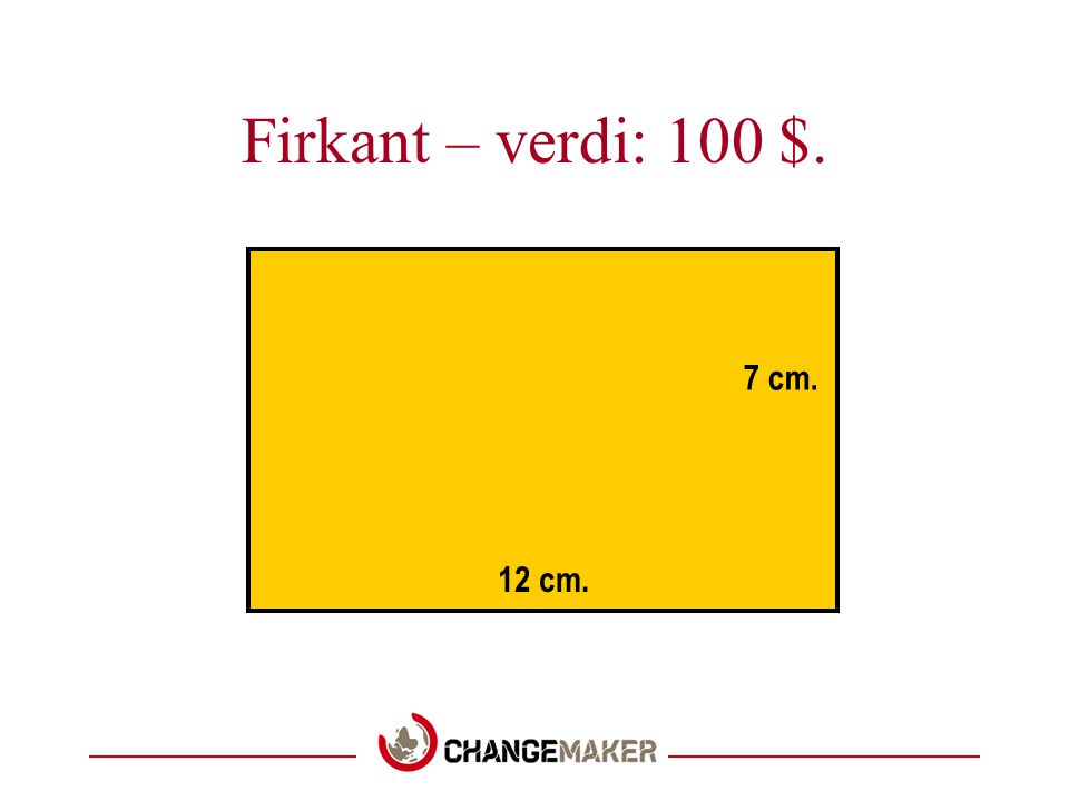 Firkant – verdi: 100 $. 12 cm. 7 cm.