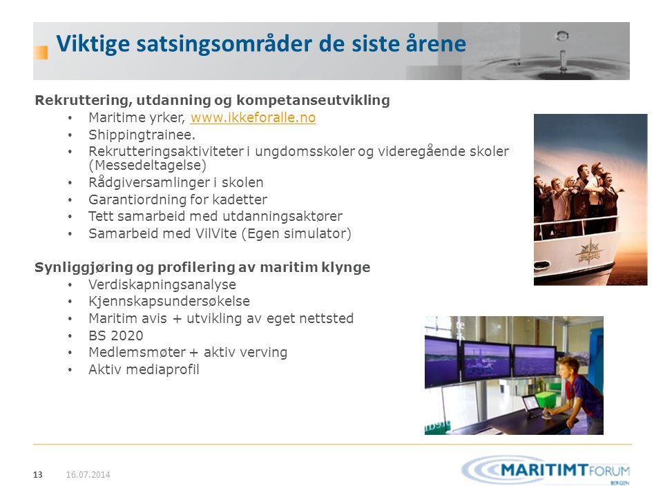 13 Viktige satsingsområder de siste årene Rekruttering, utdanning og kompetanseutvikling Maritime yrker, www.ikkeforalle.nowww.ikkeforalle.no Shipping