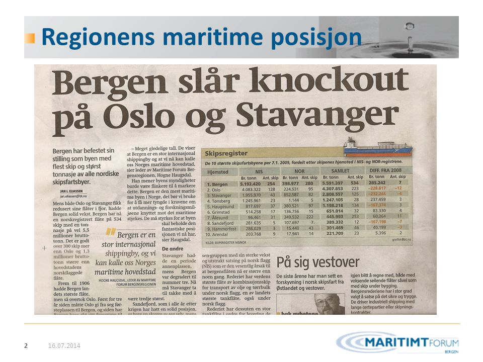 33 Den maritime bergensregionen 16.07.2014 En maritim region i verdensklasse!