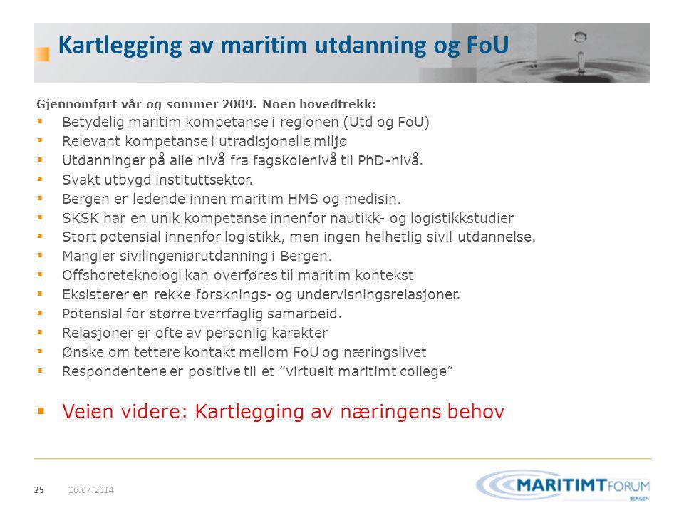 25 Kartlegging av maritim utdanning og FoU Gjennomført vår og sommer 2009. Noen hovedtrekk:  Betydelig maritim kompetanse i regionen (Utd og FoU)  R