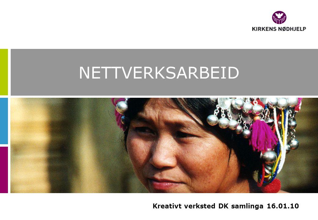 NETTVERKSARBEID Kreativt verksted DK samlinga 16.01.10
