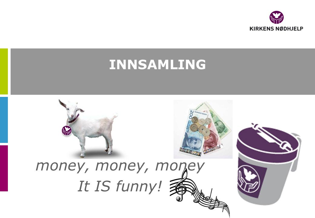 INNSAMLING money, money, money It IS funny!