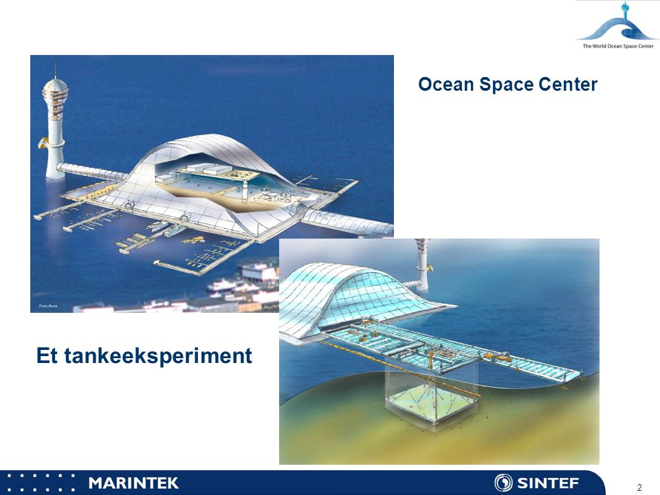 MARINTEK 2 Ocean Space Center Et tankeeksperiment