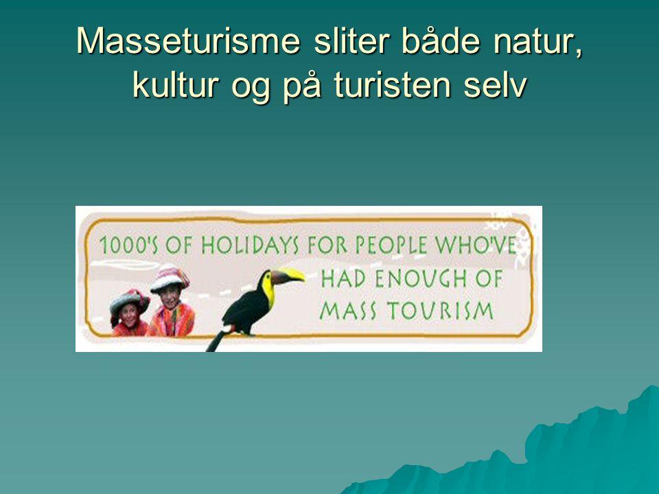 Masseturisme sliter både natur, kultur og på turisten selv