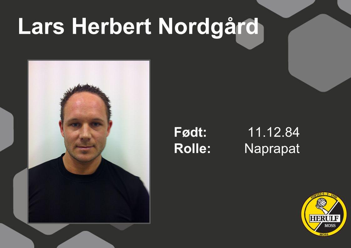Lars Herbert Nordgård Født: 11.12.84 Rolle: Naprapat