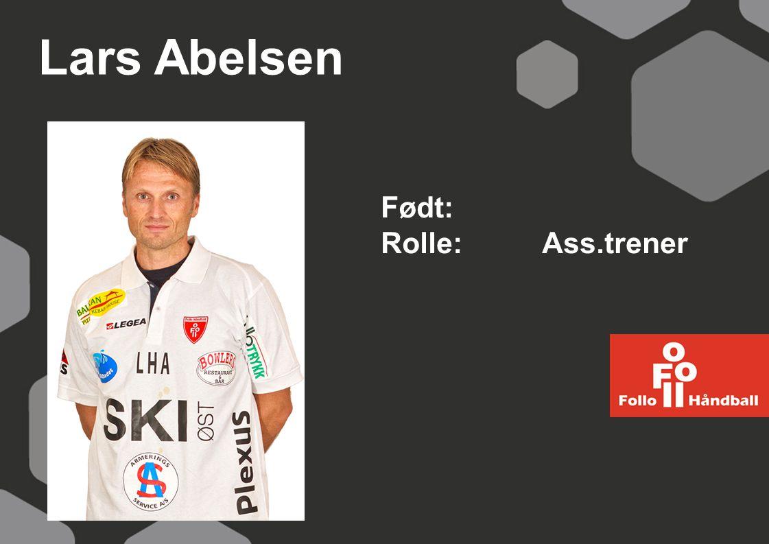 Lars Abelsen Født: Rolle:Ass.trener