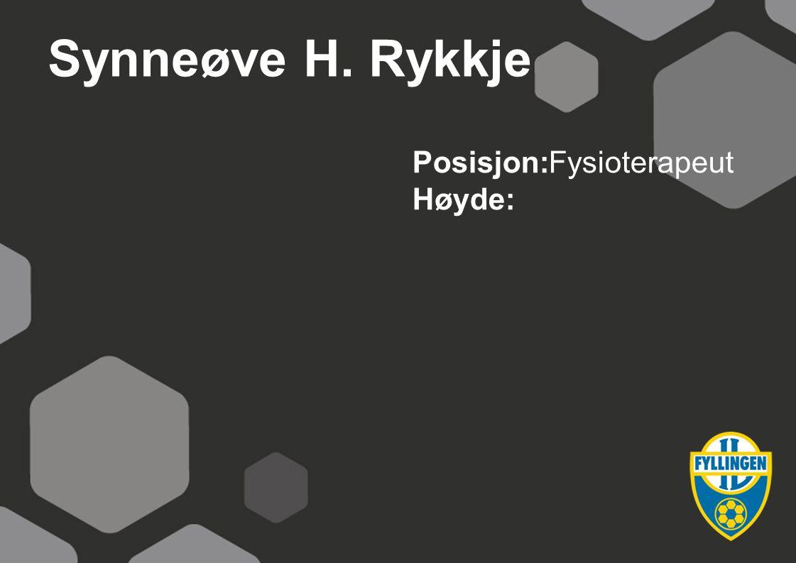 Synneøve H. Rykkje Posisjon:Fysioterapeut Høyde: