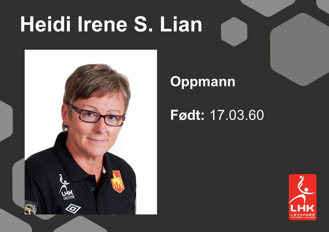 Heidi Irene S. Lian Oppmann Født: 17.03.60