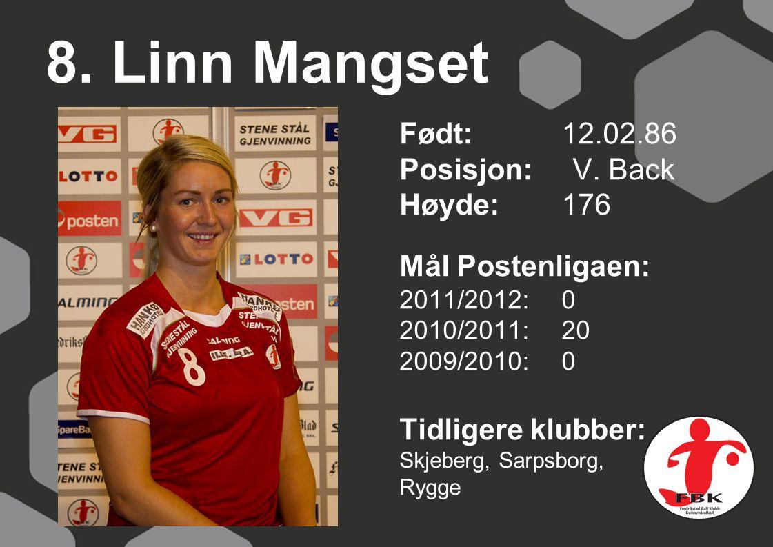 8.Linn Mangset Født: 12.02.86 Posisjon: V.