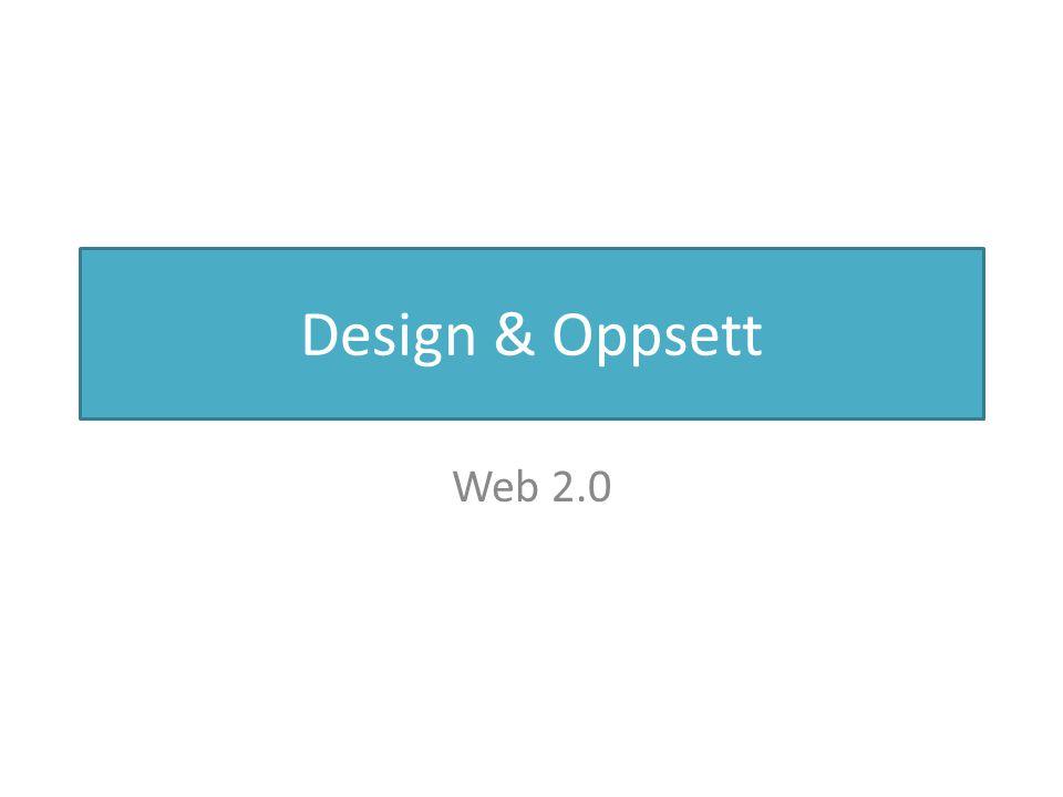 Web 2.0 Design & Oppsett