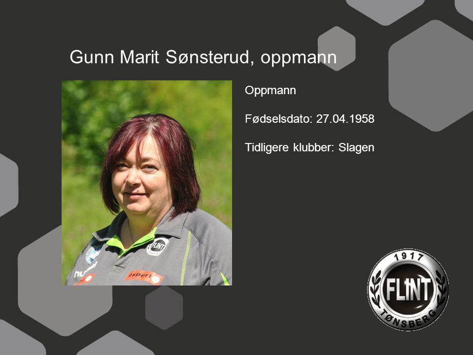 Gunn Marit Sønsterud, oppmann Oppmann Fødselsdato: 27.04.1958 Tidligere klubber: Slagen