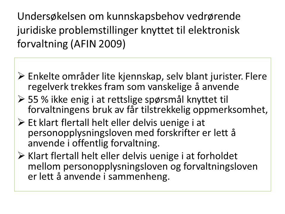 Undersøkelsen om kunnskapsbehov vedrørende juridiske problemstillinger knyttet til elektronisk forvaltning (AFIN 2009)  Enkelte områder lite kjennska