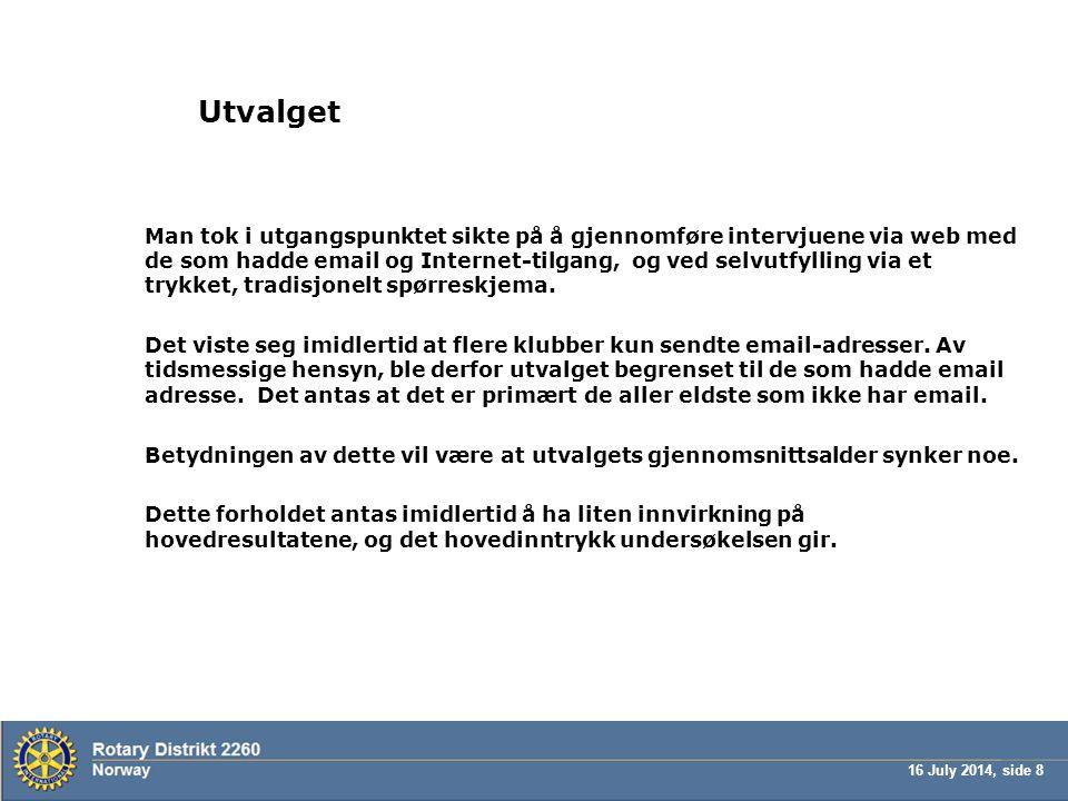 16 July 2014, side 8 Utvalget Man tok i utgangspunktet sikte på å gjennomføre intervjuene via web med de som hadde email og Internet-tilgang, og ved s