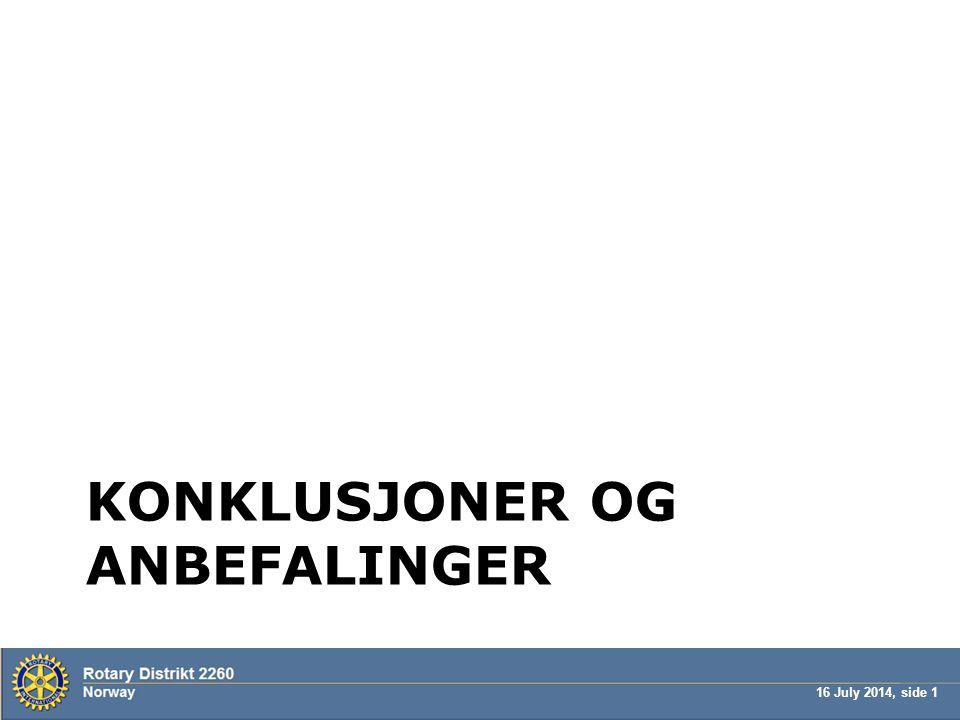 16 July 2014, side 1 KONKLUSJONER OG ANBEFALINGER