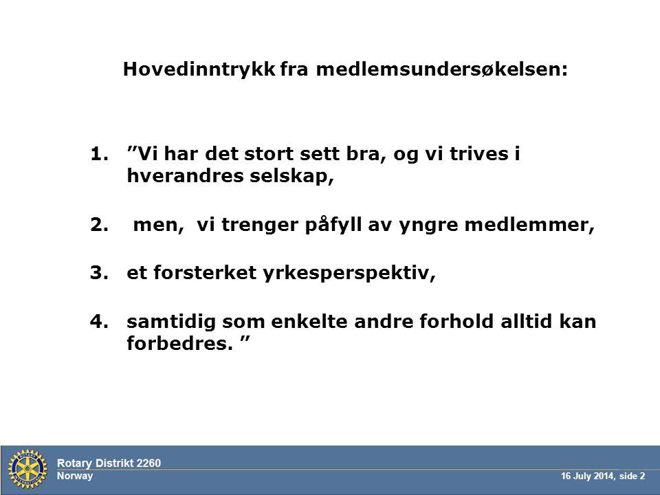 16 July 2014, side 13 Stikkord for vellykket rekruttering …..forts..